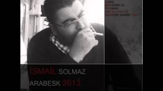 İSMAİL SOLMAZ 2013-YALNIZLIK DÜZENLEME : TINI MUSİC (BİLAL GÖKTÜRK) Resimi