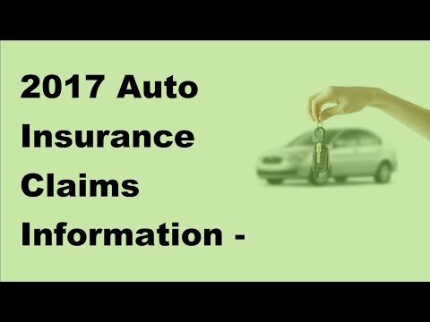 2017 Auto Insurance Claims Information | Denial of Auto Insurance Claims