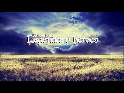 Waterflame - Legendary Heroes (Everyday heroes remake)