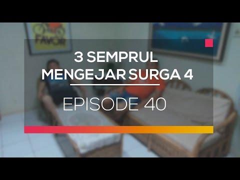 3 Semprul Mencari Surga 4 - Episode 40