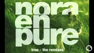 Download Nora En Pure - True (Mark Lower Remix) Mp3 and Videos