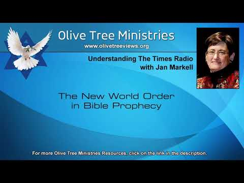 The New World Order in Bible Prophecy – Jan Markell