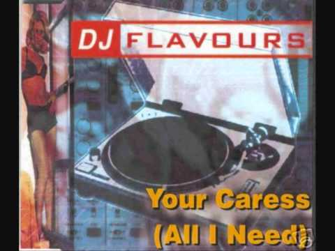DJ Flavours - Your Caress (All I Need) (COTE REMIX) BREAKBEAT
