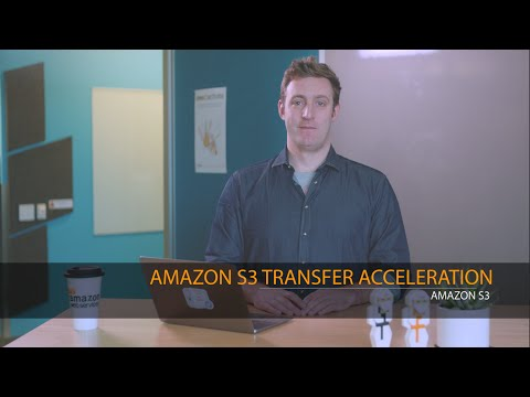 Amazon S3 | Transfer Acceleration