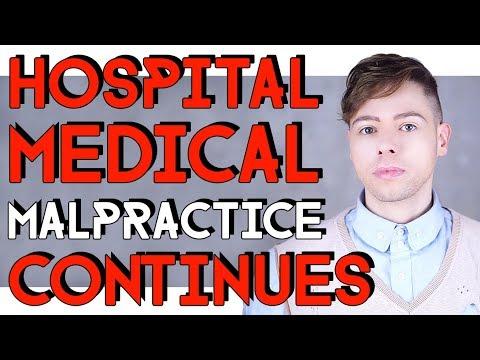 HOSPITAL MEDICAL MALPRACTICE CONTINUES