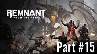 Archiwum Remnant: From the Ashes / Part #15