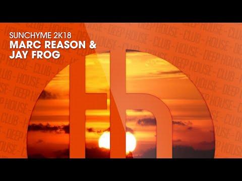 Marc Reason & Jay Frog  Sunchyme 2k18