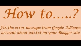 Fixing the error message from Google AdSense account about ads.txt on your Blogger site Mp3