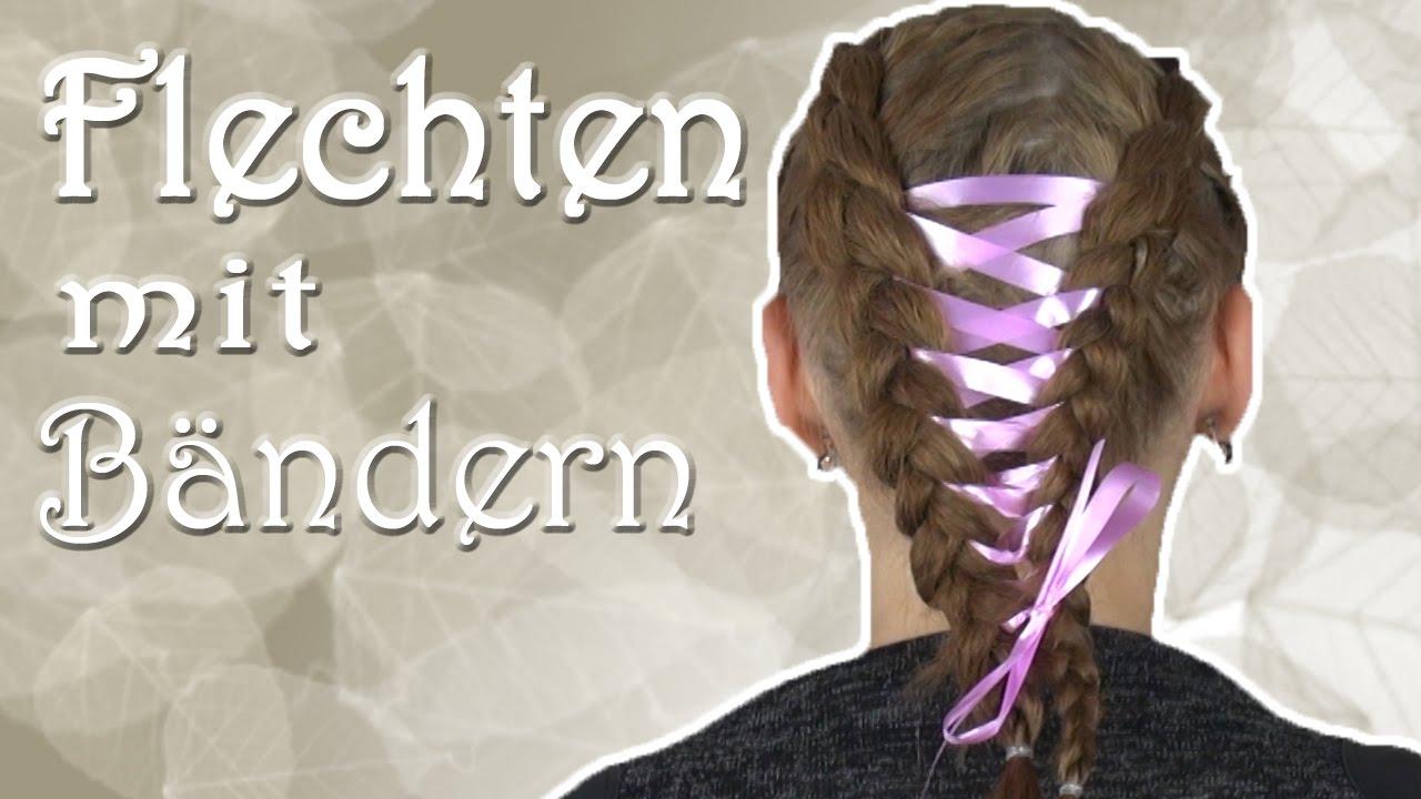 Tutorial Flechten Mit Bändern Haareflechten Youtube