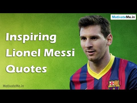 Inspiring U0026 Motivational Lionel Messi Quotes