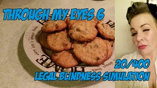 TME6 See through the eyes of legally blind woman (20/400) making cookies