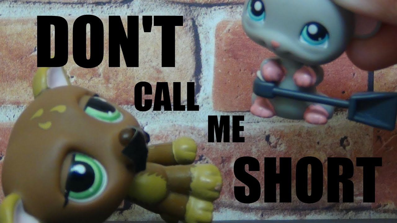 LPS: DON'T CALL ME SHORT (short)