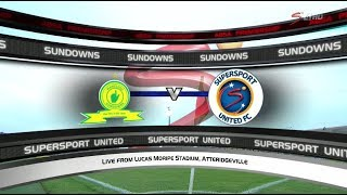 Absa Premiership 2017/2018 - Mamelodi Sundowns vs SuperSport United