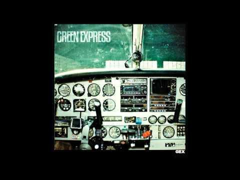 Green Express - Gex (Full Album)
