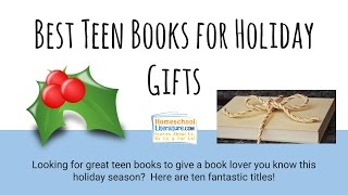 Best Teen Books for Holiday Gifts | Homeschool Literature