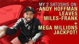 Andy Hoffman Leaves Miles Franklin and How Many Cryptos I would Buy w/ Mega Millions Jackpot