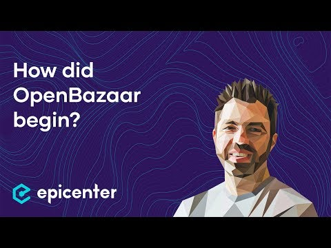OpenBazaar's Origin Story – Brian Hoffman On Epicenter Podcast