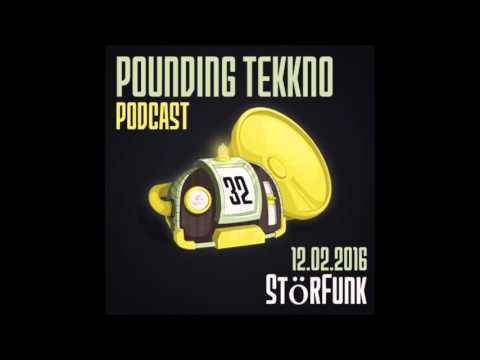 StörFunk - Pounding Tekkno Podcast #32