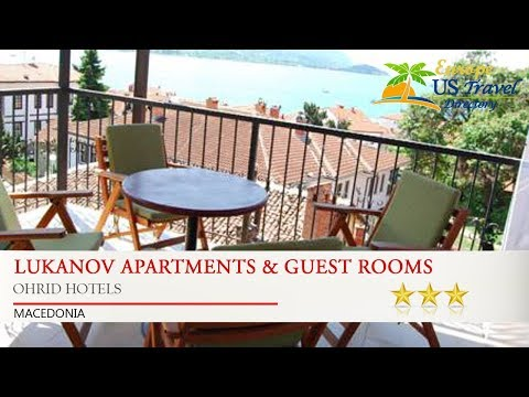 Lukanov Apartments & Guest Rooms - Ohrid Hotels, Macedonia
