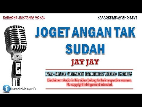 Jay Jay - Joget Angan Tak Sudah | Karaoke | Tanpa Vokal | Lirik Video HD