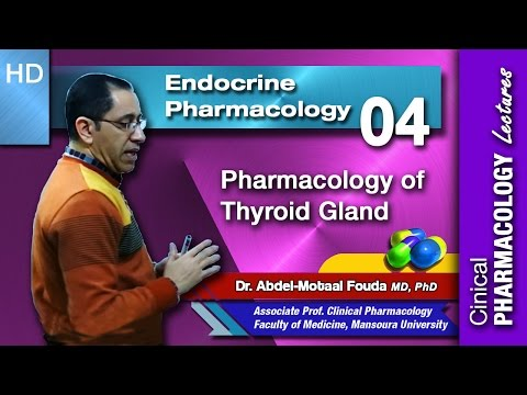 Endocrine Pharmacology - 04 - Thyroid gland