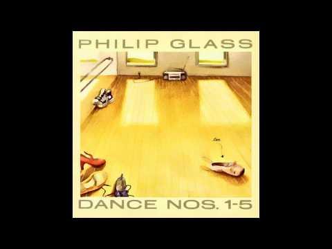 Philip Glass - Dance Nos. 1-5 ( HQ)