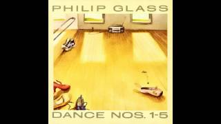 Philip Glass - Dance Nos. 1-5 ( HQ)