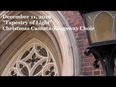 December 11, 2016 - Tapestry of Light - Christmas Cantata - Kingsway Choir