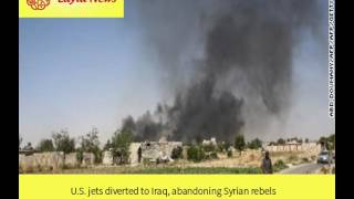 U.S. jets diverted to Iraq, abandoning Syrian rebels |  By : CNN