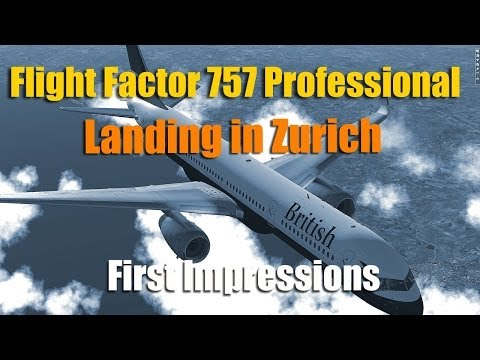 FLIGHT FACTOR 757 - APPROACH TO ZURICH