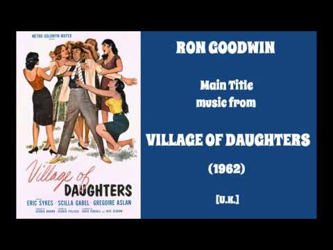 Ron Goodwin: Village of Daughters (1962)