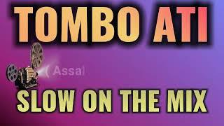 DJ slow Tombo Ati On The Mixx Bkin Adem Ati