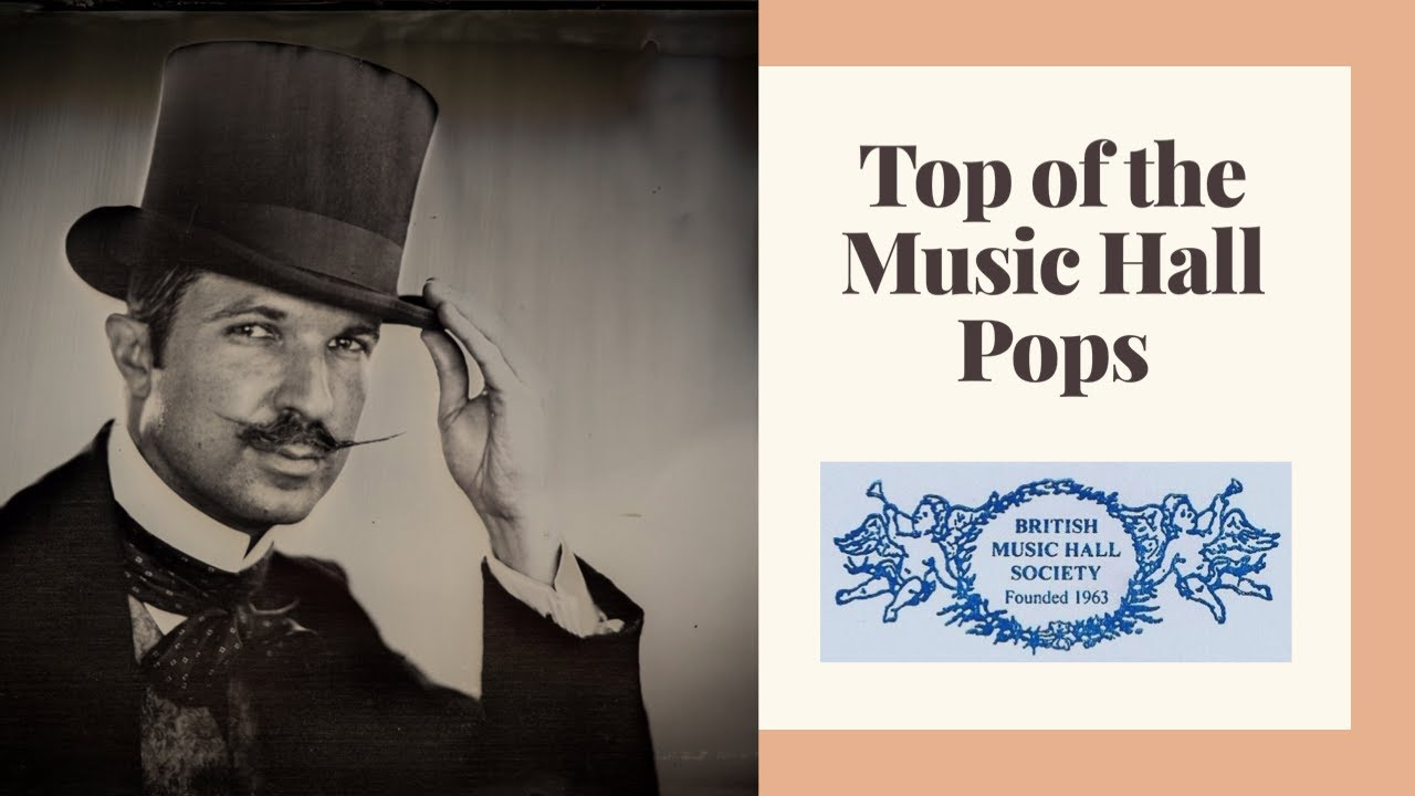 Top Of The Music Hall Pops The Top 10 Music Hall Songs As Voted By The British Music Hall Society Youtube