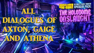 Borderlands: The Pre-Sequel: All Holodome dialogues of Axton, Gaige and Athena