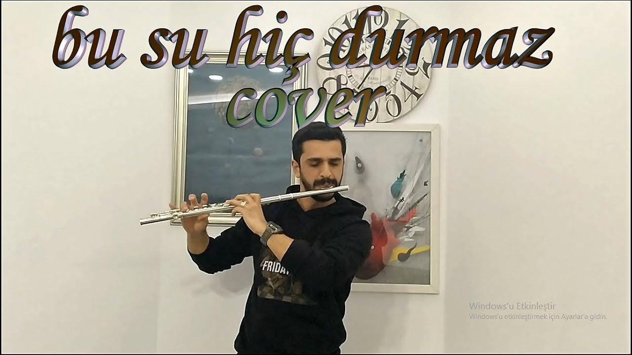Bu Su Hic Durmaz Cover Semih Altunok Youtube