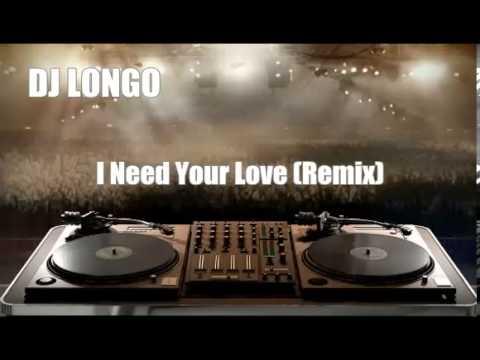 DJ Longo - (Remix) I Need Your Love