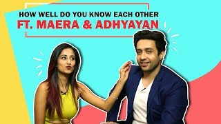 Adhyayan suman and maera mishra's music video soniyo came out recently today we bring to you a how well do know each where both of them shared about ...