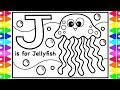 ABC Alphabet Coloring Pages for Kids | J is for Jellyfish | Fun Coloring Pages| Sea Animals Coloring