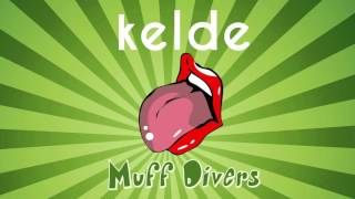 Kelde - Muff Divers (PREVIEW)