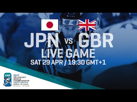 Japan - Great Britain | Full Game | 2017 IIHF Ice Hockey World Championship Division I Group B