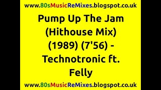 Pump Up The Jam (Hithouse Mix) - Technotronic ft. Felly | 80s Club Mixes | 80s Club Music
