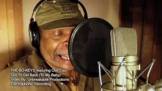 "The BO-KEYS featuring OTIS CLAY ""Got To Get Back"" Music Video"