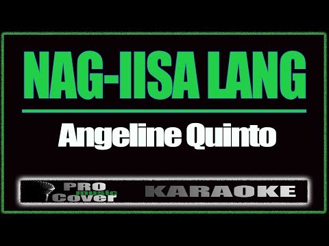 Nag-iisa Lang - ANGELINE QUINTO (KARAOKE)