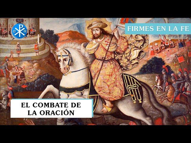 El combate de la oración | Firmes en la fe - P Gabriel Zapata