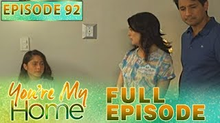 You're My Home | Full Episode 92