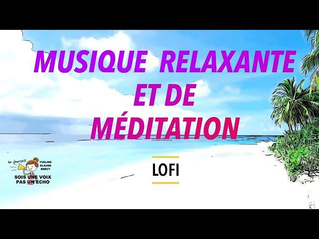 MUSIQUE RELAXANTE et de MÉDITATION LOFI