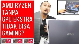 """Laptop Prosesor AMD Ryzen Tanpa """"VGA"""" Tambahan Kuat utk Gaming? Ryzen 7 2700U, 5 2500U, dan 3 2200U"""