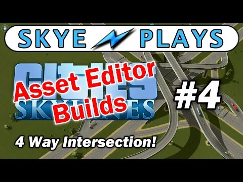 Cities: Skylines Asset Editor Builds Part 4 ► 4 Way Stack Intersection ◀ Tutorial / Tips