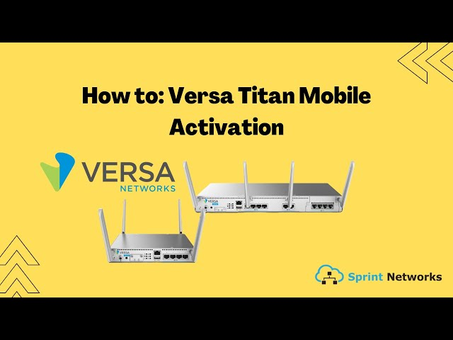 How to: Versa Titan Mobile Activation