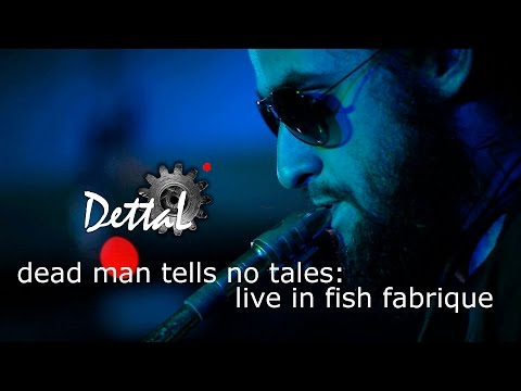 Dead Man Tells no Tales: live in fish fabrique 14.11.15.